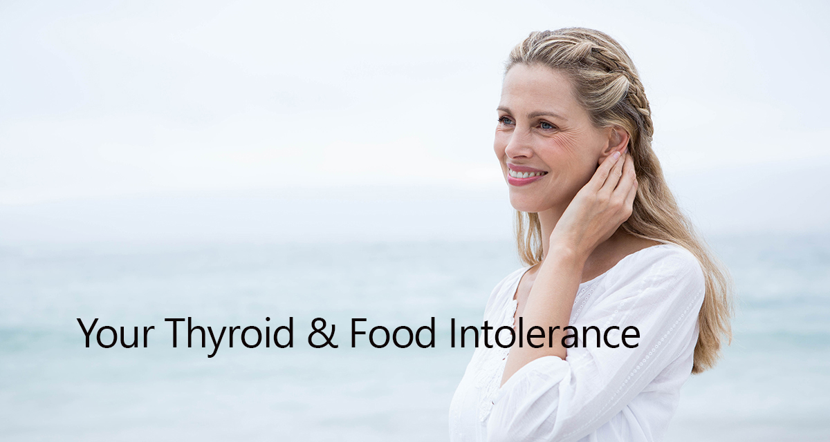 Your Thyroid & Food Intolerance